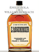 L'Assommoir: A Play in Five Acts