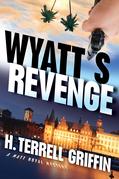 Wyatt's Revenge: A Matt Royal Mystery