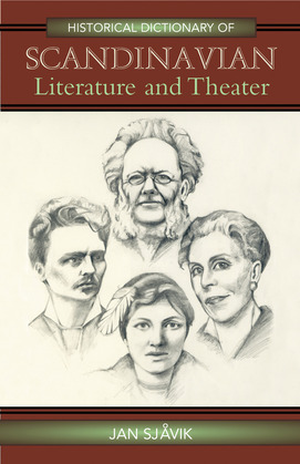 Historical Dictionary of Scandinavian Literature and Theater