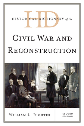 Historical Dictionary of the Civil War and Reconstruction