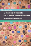 A Practical Guide for Teachers of Students with an Autism Spectrum Disorder in Secondary Education