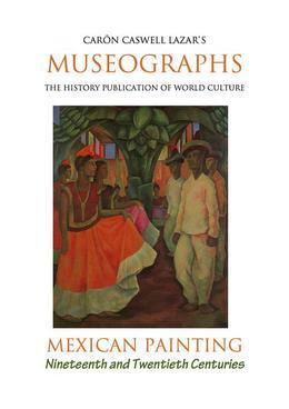 Museographs: Mexican Painting of the Nineteenth and Twentieth Centuries