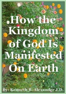 How the Kingdom of God Is Manifested On the Earth