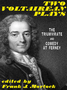 Two Voltairean Plays: The Triumvirate and Comedy at Ferney
