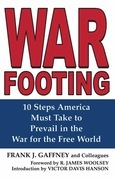 War Footing: 10 Steps America Must Take to Prevail in the War for the Free World