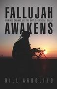 Fallujah Awakens: Marines, Sheiks, and the Battle Against al Qaeda