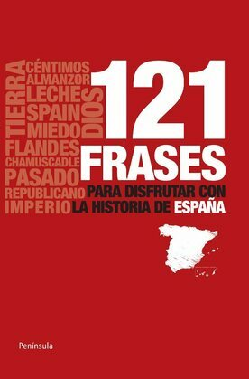 121 frases para disfrutar con la Historia de España