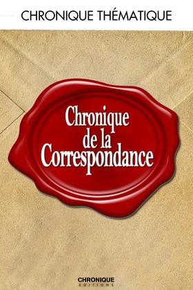 Chronique de la correspondance