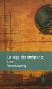 La saga des émigrants - Livre 1
