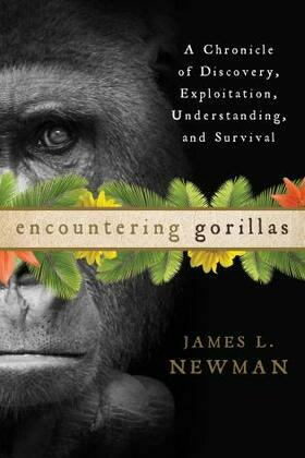 Encountering Gorillas: A Chronicle of Discovery, Exploitation, Understanding, and Survival