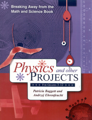 Breaking Away from the Math and Science Book: Physics and Other Projects for Grades 3-12