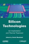 Silicon Technologies: Ion Implantation and Thermal Treatment