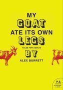 Selections from My Goat Ate Its Own Legs, Volume Two