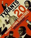 Tyrants: The World's Worst Dictators