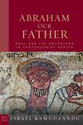 Abraham Our Father: Paul and the Ancestors in Postcolonial Africa
