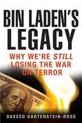 Bin Laden's Legacy: Why We're Still Losing the War on Terror