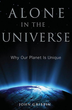 Alone in the Universe: Why Our Planet Is Unique