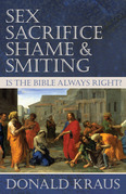 Sex, Sacrifice, Shame, and Smiting: Is the Bible Always Right?