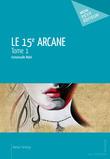 La 15e Arcane - Tome 1