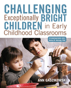 Challenging Exceptionally Bright Children in Early Childhood Classrooms