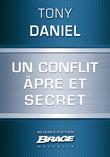 Un conflit âpre et secret