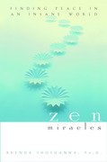 Zen Miracles: Finding Peace in an Insane World