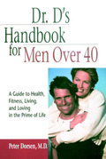 Dr. D's Handbook for Men Over 40: A Guide to Health, Fitness, Living, and Loving in the Prime of Life