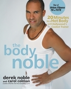 The Body Noble: 20 Minutes to a Hot Body with Hollywood's Coolest Trainer