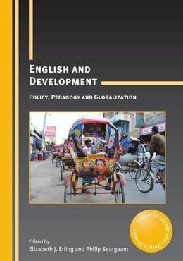 English and Development: Policy, Pedagogy and Globalization