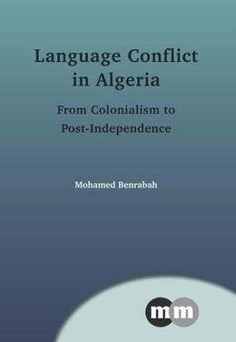 Language Conflict in Algeria: From Colonialism to Post-Independence