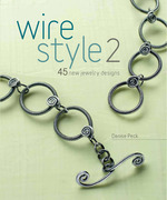 Wire Style 2: 45 New Jewelry Designs