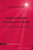 Saint Augustin. Un voyage au coeur du temps