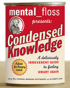 Mental Floss Presents Condensed Knowledge
