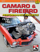 Camaro & Firebird Performance Projects: 1970-81