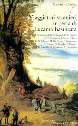 Viaggiatori stranieri in terra di Lucania Basilicata