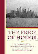 The Price of Honor: The Life and Times of George Brinton McClellan Jr.