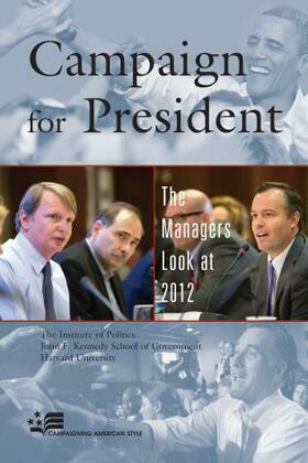 Campaign for President: The Managers Look at 2012