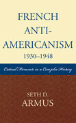 French Anti-Americanism (1930-1948): Critical Moments in a Complex History