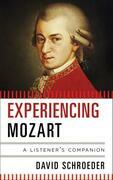 Experiencing Mozart: A Listener's Companion