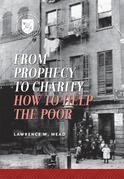 From Prophecy to Charity: How to Help the Poor