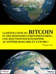 La révolution du bitcoin et des monnaies complémentaires