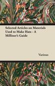 Selected Articles on Materials Used to Make Hats - A Milliner's Guide