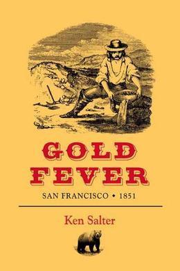 Gold Fever: San Francisco 1851