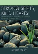 Strong Spirits, Kind Hearts: Helping Students Develop Inner Strength, Resilience, and Meaning