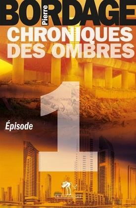 Chroniques des Ombres épisode 1