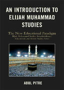 An Introduction to Elijah Muhammad Studies: The New Educational Paradigm
