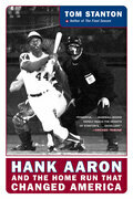 Hank Aaron and the Home Run That Changed America: Hank Aaron and the Pursuit of a Dream