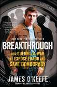 Breakthrough: Our Guerilla War to Expose Fraud and Save Democracy