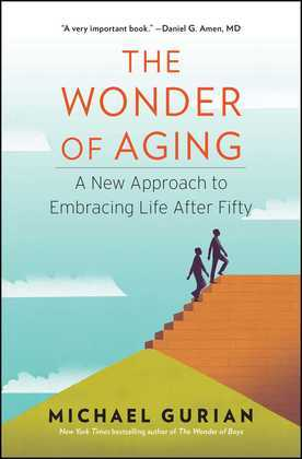 The Wonder of Aging: A New Approach to Embracing Life After Fifty