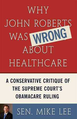 Why John Roberts Was Wrong About Healthcare